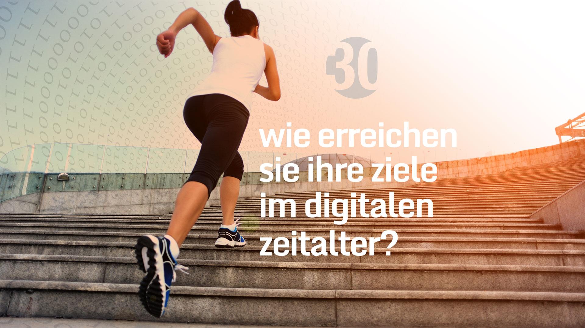Wie erreichen Sie Ihre Ziele im digitalen Zeitalter?
