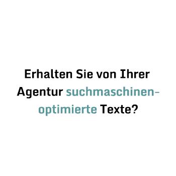 Erhalten Sie von Ihrer Agentur suchmaschinenoptimierte Texte?