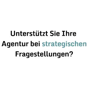 Unterstützt Sie Ihre Agentur bei strategischen Fragestellungen?
